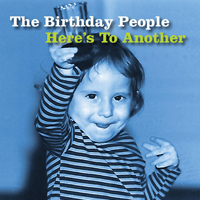 The Birthday People Here's to Another album image